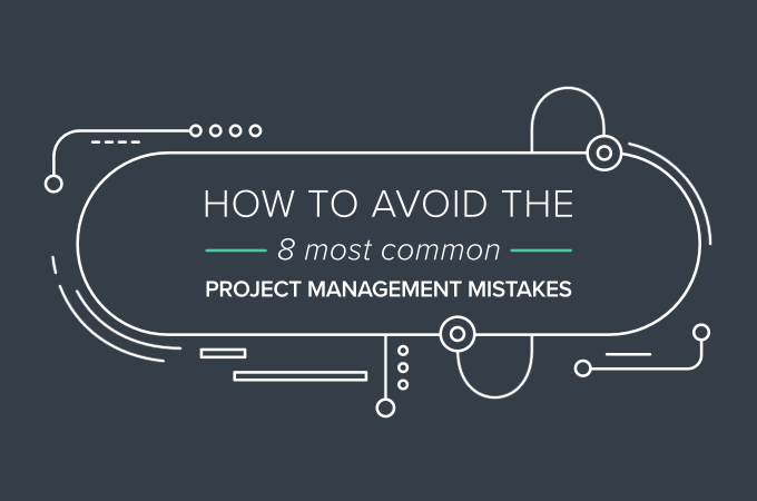 [INFOGRAPHIC] How to avoid the 8 most common project management mistakes